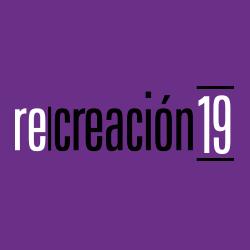 Re|creación 19 :: Proyecto Integrador de las Licenciaturas en Diseño